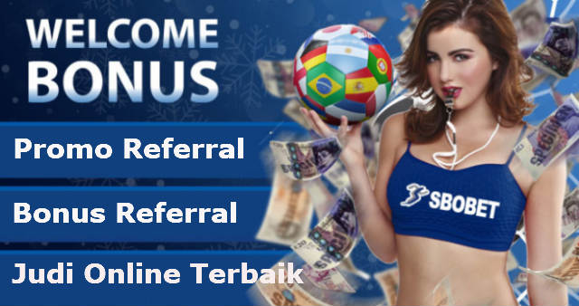 bonus referral sbobet