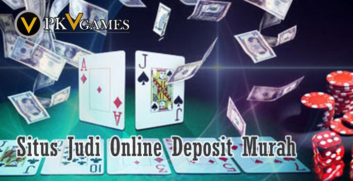 deposit judi online murah